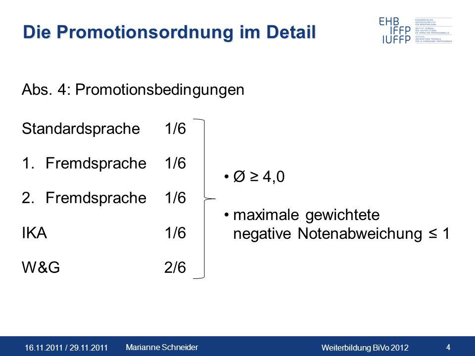 16.11.2011 / 29.11.2011Weiterbildung BiVo 2012 4Marianne Schneider Die Promotionsordnung im Detail Abs. 4: Promotionsbedingungen Standardsprache1/6 1.