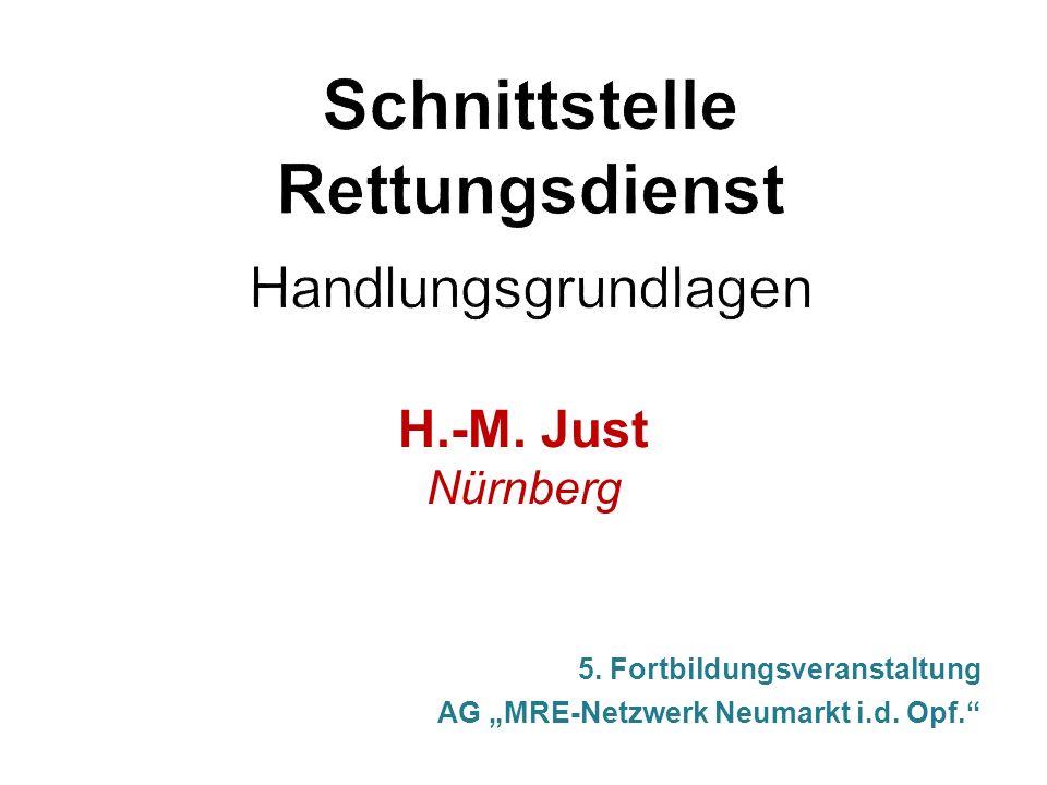H.-M. Just Nürnberg 5. Fortbildungsveranstaltung AG MRE-Netzwerk Neumarkt i.d. Opf.