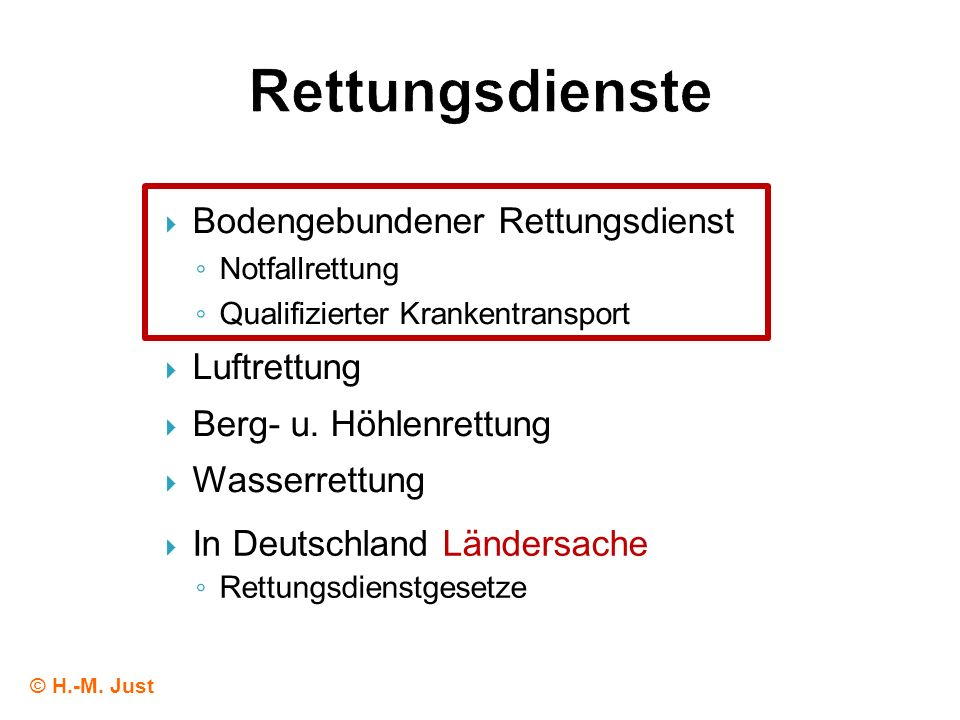 Bodengebundener Rettungsdienst Notfallrettung Qualifizierter Krankentransport Luftrettung Berg- u. Höhlenrettung Wasserrettung © H.-M. Just In Deutsch