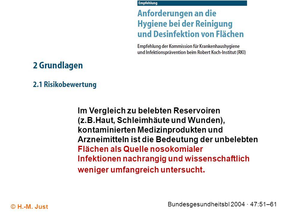 Bundesgesundheitsbl 2004 · 47:51–61 © H.-M. Just Im Vergleich zu belebten Reservoiren (z.B.Haut, Schleimhäute und Wunden), kontaminierten Medizinprodu