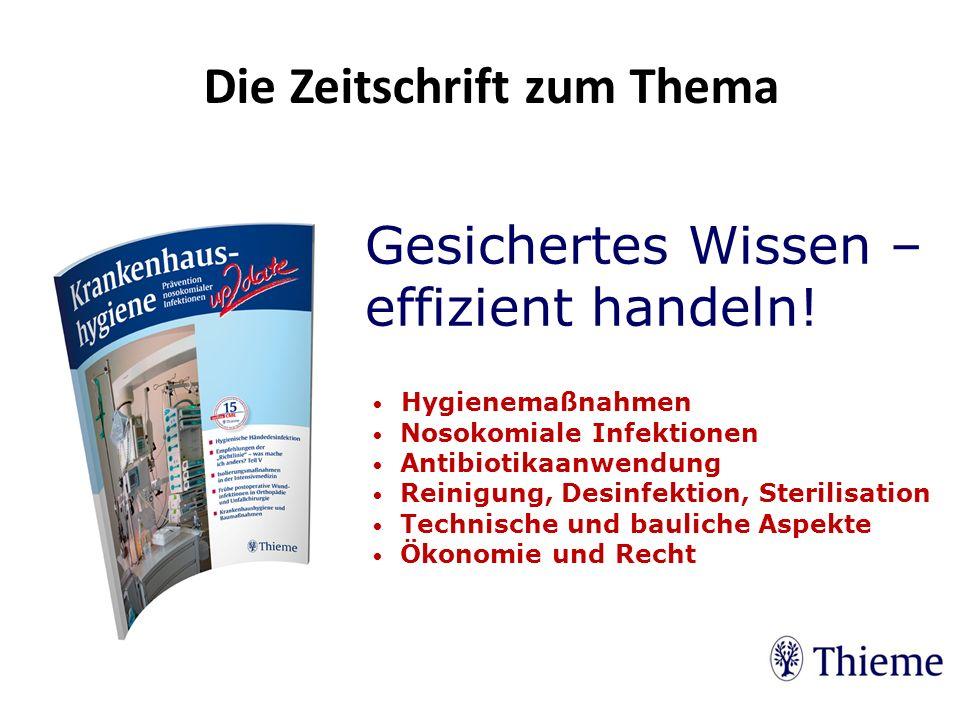 Gesichertes Wissen – effizient handeln! Die Zeitschrift zum Thema Hygienemaßnahmen Nosokomiale Infektionen Antibiotikaanwendung Reinigung, Desinfektio