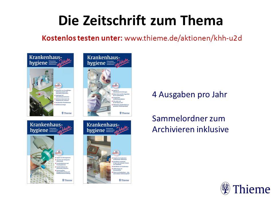 4 Ausgaben pro Jahr Sammelordner zum Archivieren inklusive Die Zeitschrift zum Thema Kostenlos testen unter: www.thieme.de/aktionen/khh-u2d