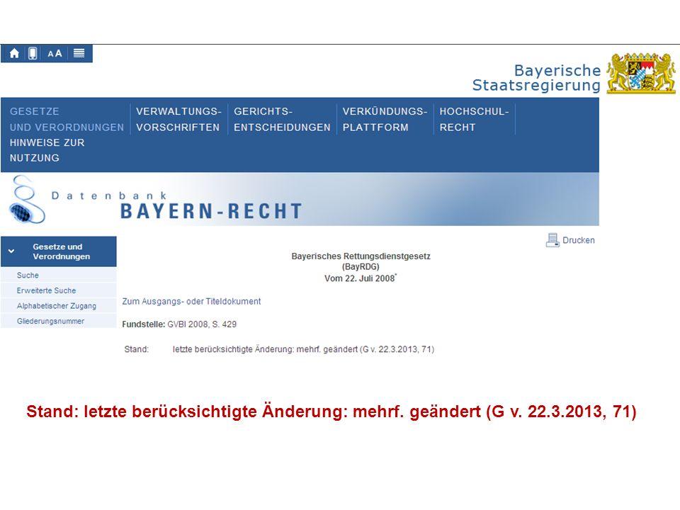 Stand: letzte berücksichtigte Änderung: mehrf. geändert (G v. 22.3.2013, 71)