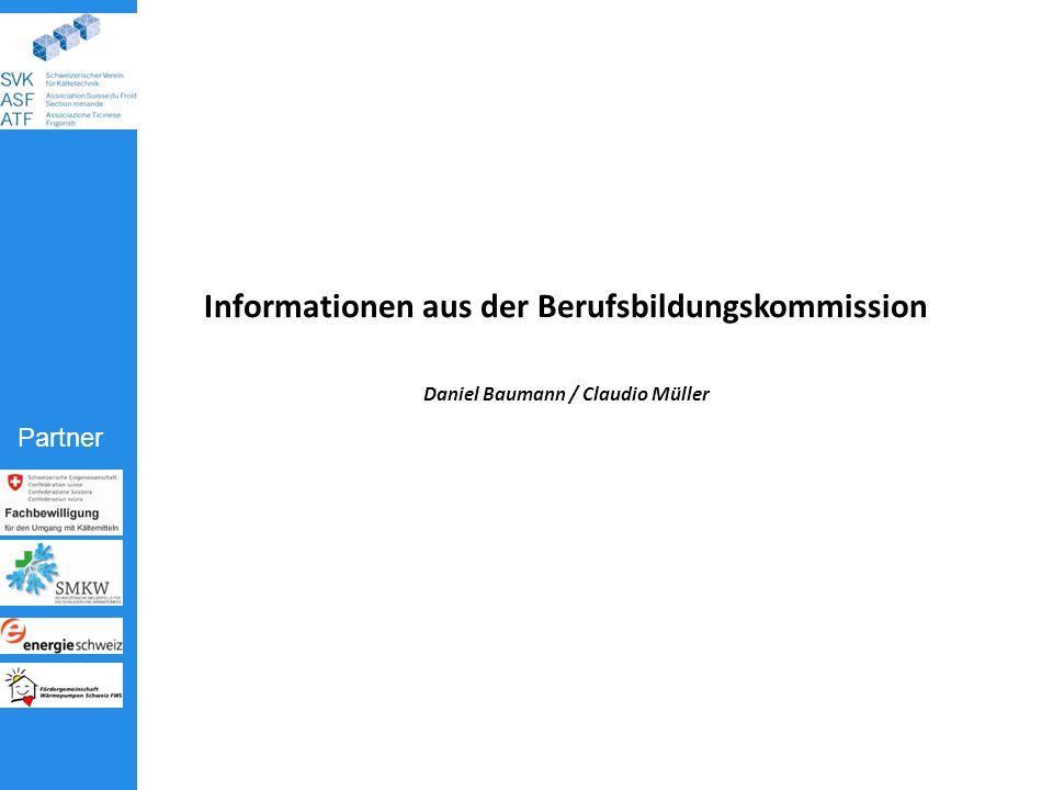 Partner Informationen aus der Berufsbildungskommission Daniel Baumann / Claudio Müller