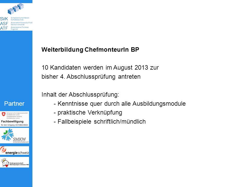 Partner Weiterbildung ChefmonteurIn BP 10 Kandidaten werden im August 2013 zur bisher 4.