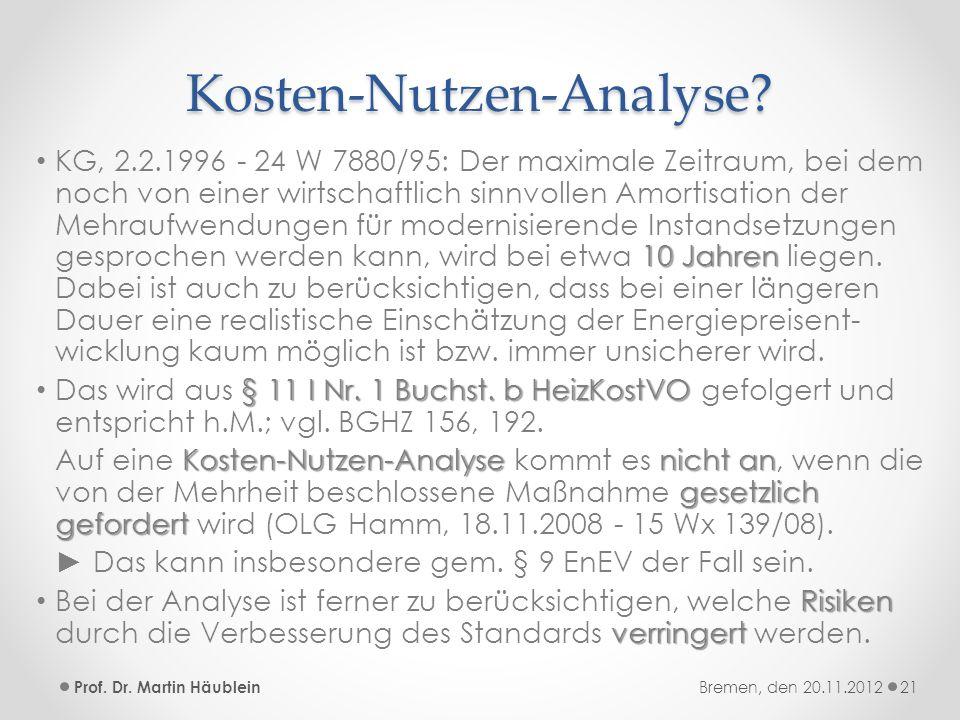 Kosten-Nutzen-Analyse? 10 Jahren KG, 2.2.1996 - 24 W 7880/95: Der maximale Zeitraum, bei dem noch von einer wirtschaftlich sinnvollen Amortisation der