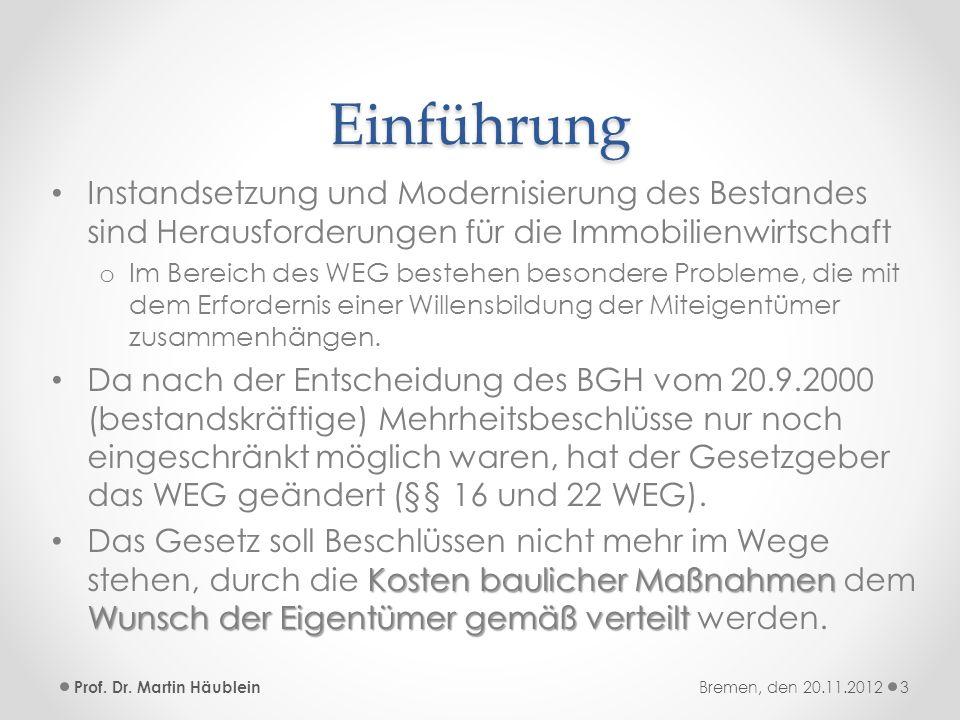 Gesetzliche Grundlagen der Beschlüsse über Baumaßnahmen Kategorien von Baumaßnahmen nach WEG - Überblick - Prof.