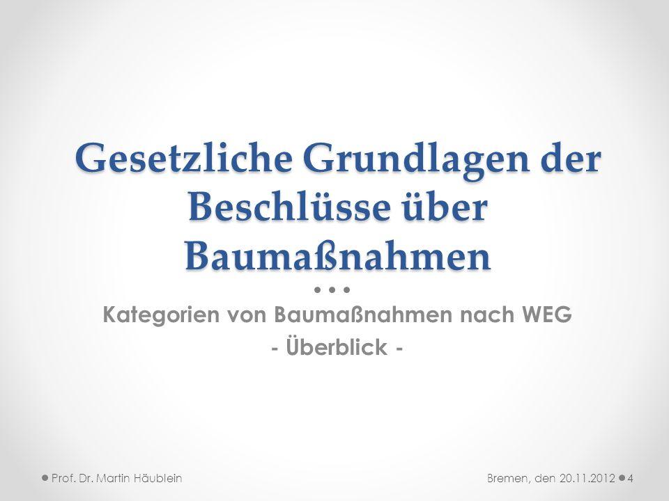 Baumaßnahmen nach dem WEG verschiedene Kategorien Das WEG kennt verschiedene Kategorien von Baumaßnahmen am gemeinschaftlichen Eigentum: o Instandhaltung und Instandsetzung (§ 21 Abs.