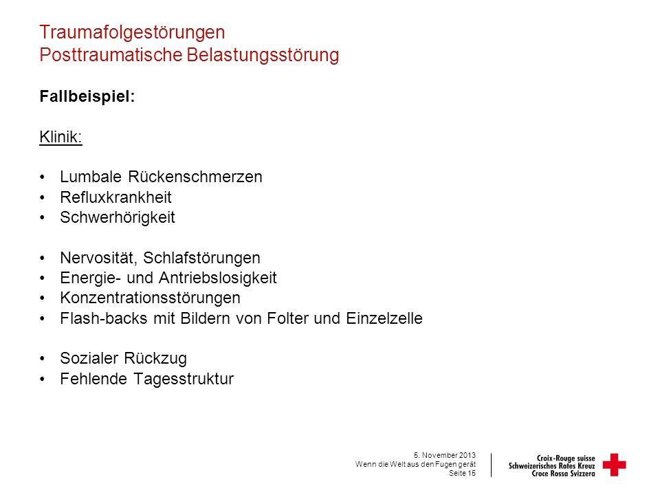 Traumafolgestörungen Posttraumatische Belastungsstörung Fallbeispiel: Klinik: Lumbale Rückenschmerzen Refluxkrankheit Schwerhörigkeit Nervosität, Schl