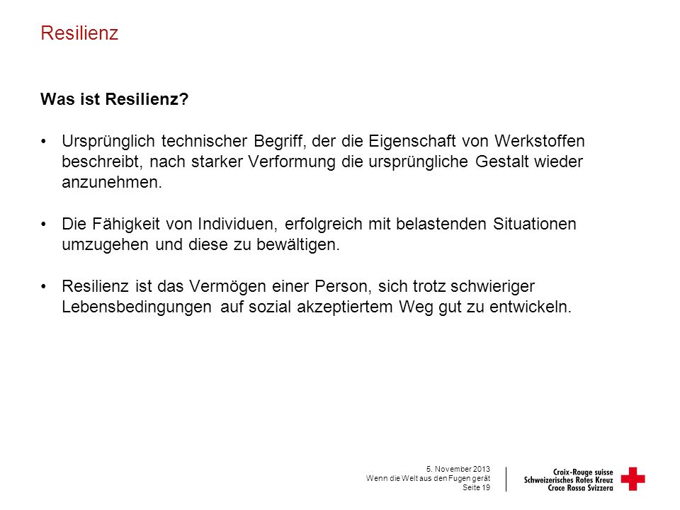 Resilienz Was ist Resilienz.