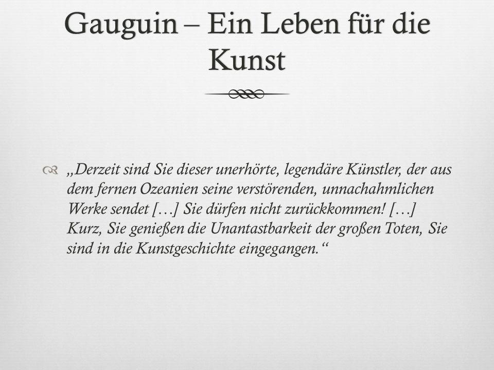 Gauguin – Ein Leben für die Kunst Derzeit sind Sie dieser unerhörte, legendäre Künstler, der aus dem fernen Ozeanien seine verstörenden, unnachahmlich
