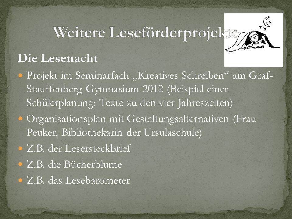 Die Lesenacht Projekt im Seminarfach Kreatives Schreiben am Graf- Stauffenberg-Gymnasium 2012 (Beispiel einer Schülerplanung: Texte zu den vier Jahres