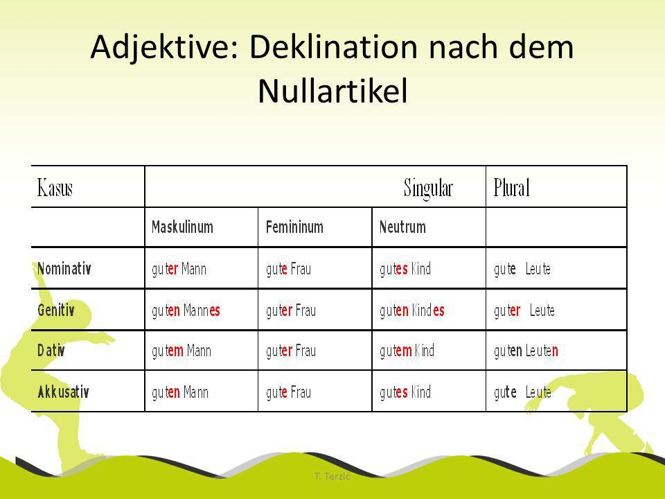 Adjektive: Deklination nach dem Nullartikel T. Terzić