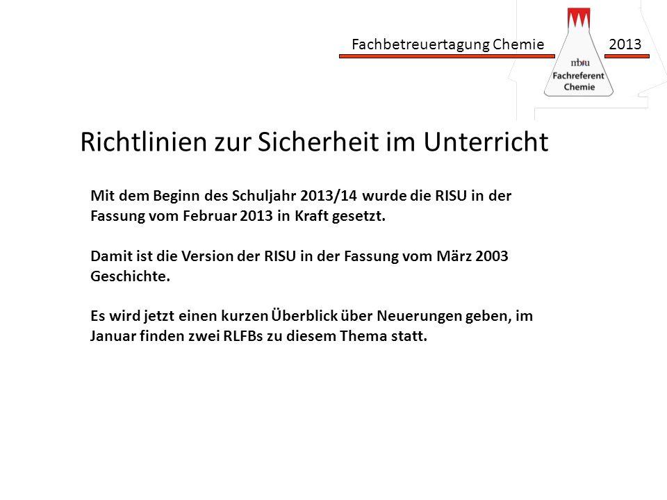 Fachbetreuertagung Chemie 2013 Richtlinien zur Sicherheit im Unterricht