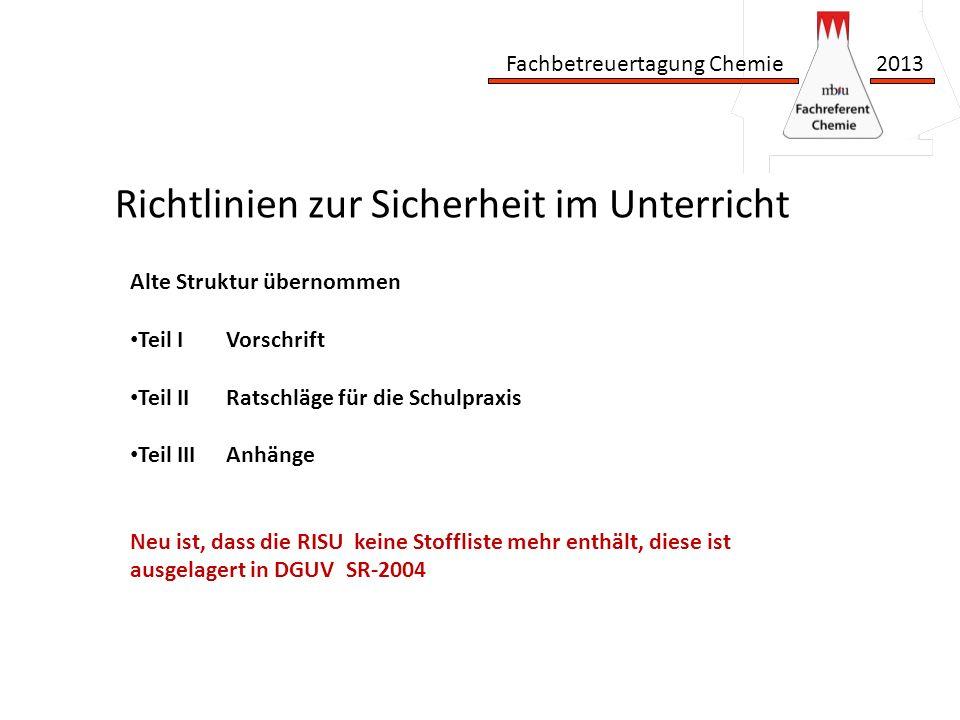 Fachbetreuertagung Chemie 2013 Richtlinien zur Sicherheit im Unterricht I – 3.2.1 Informationsermittlung Pflicht zur Information über Gefahrenpotential.