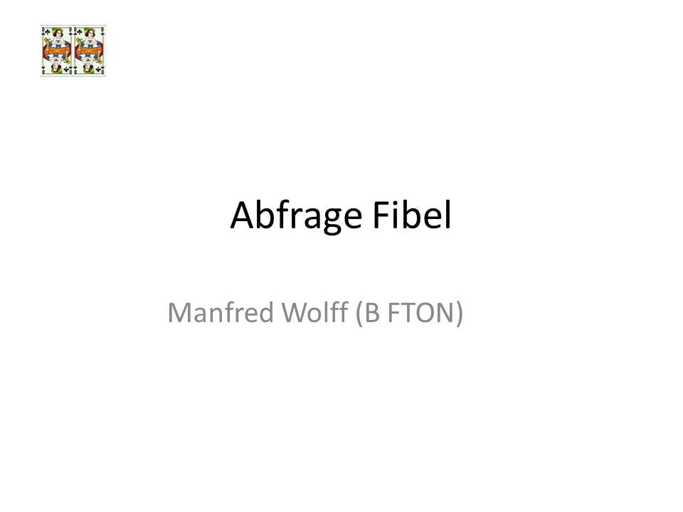 Abfrage Fibel Manfred Wolff (B FTON)