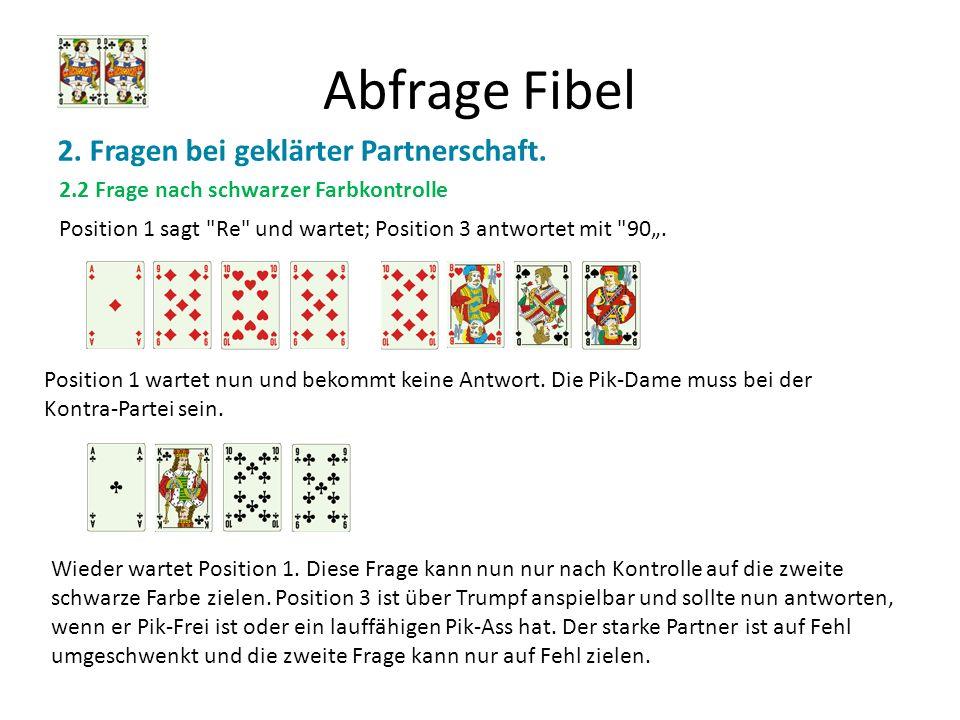Abfrage Fibel 2. Fragen bei geklärter Partnerschaft. 2.2 Frage nach schwarzer Farbkontrolle Position 1 sagt