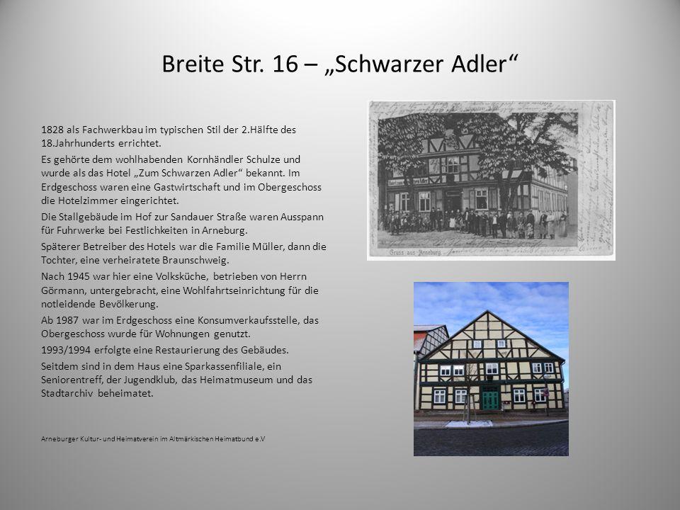 Breite Str. 16 – Schwarzer Adler 1828 als Fachwerkbau im typischen Stil der 2.Hälfte des 18.Jahrhunderts errichtet. Es gehörte dem wohlhabenden Kornhä