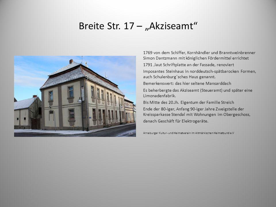 Breite Str. 17 – Akziseamt 1769 von dem Schiffer, Kornhändler und Branntweinbrenner Simon Dantzmann mit königlichen Fördermittel errichtet 1791,laut S