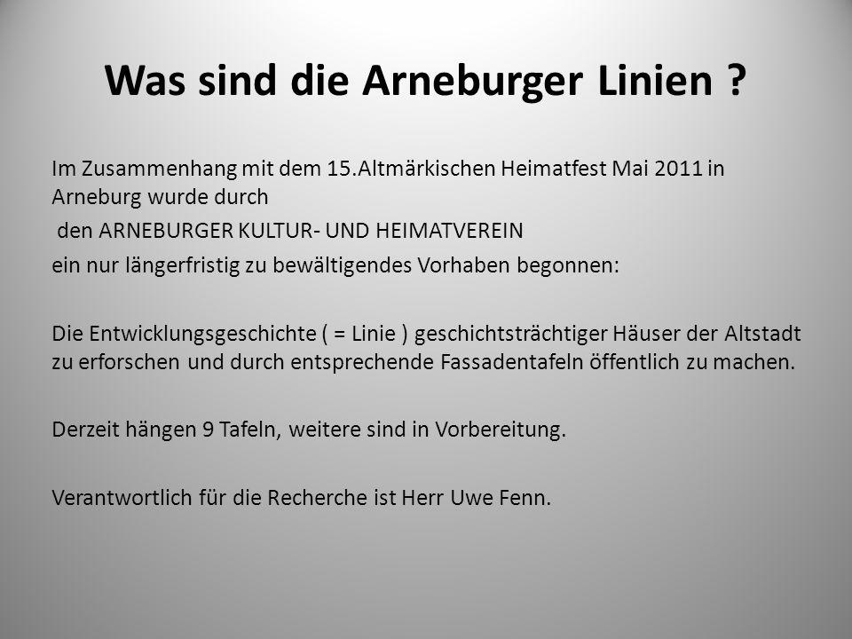 Was sind die Arneburger Linien ? Im Zusammenhang mit dem 15.Altmärkischen Heimatfest Mai 2011 in Arneburg wurde durch den ARNEBURGER KULTUR- UND HEIMA