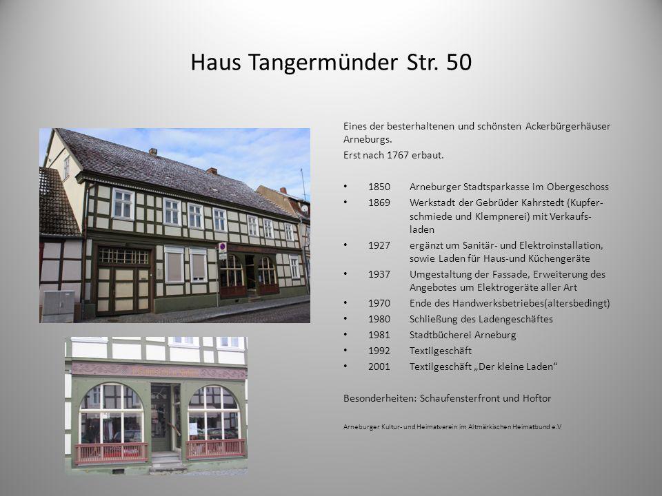 Haus Tangermünder Str. 50 Eines der besterhaltenen und schönsten Ackerbürgerhäuser Arneburgs. Erst nach 1767 erbaut. 1850 Arneburger Stadtsparkasse im