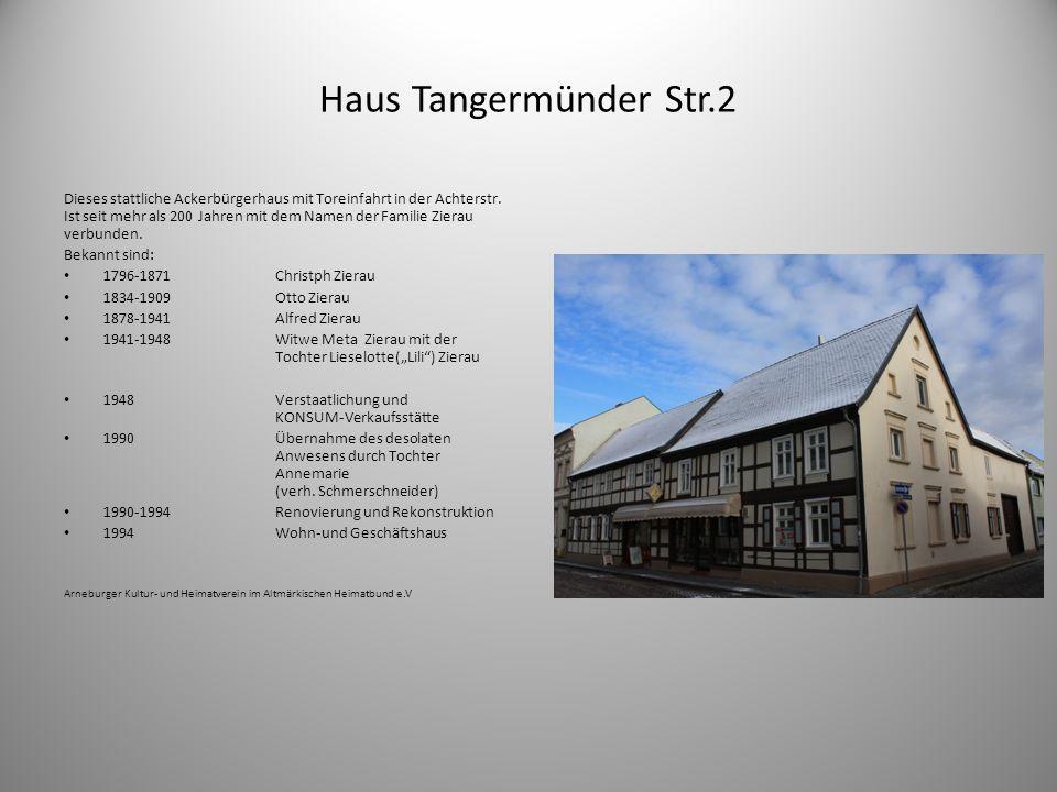 Haus Tangermünder Str.2 Dieses stattliche Ackerbürgerhaus mit Toreinfahrt in der Achterstr. Ist seit mehr als 200 Jahren mit dem Namen der Familie Zie