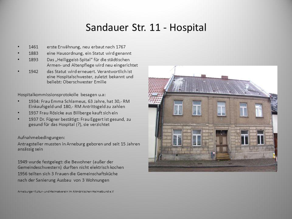 Sandauer Str. 11 - Hospital 1461erste Erwähnung, neu erbaut nach 1767 1883eine Hausordnung, ein Statut wird genannt 1893Das Heiliggeist-Spital für die