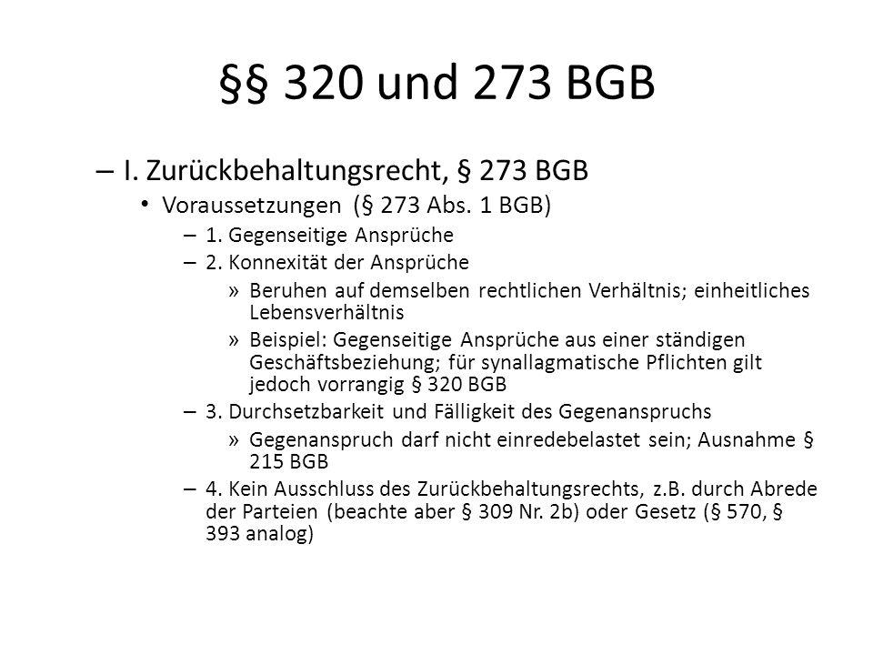 §§ 320 und 273 BGB – I. Zurückbehaltungsrecht, § 273 BGB Voraussetzungen (§ 273 Abs. 1 BGB) – 1. Gegenseitige Ansprüche – 2. Konnexität der Ansprüche