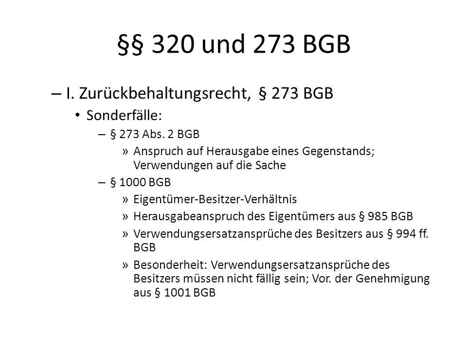 §§ 320 und 273 BGB – I. Zurückbehaltungsrecht, § 273 BGB Sonderfälle: – § 273 Abs. 2 BGB » Anspruch auf Herausgabe eines Gegenstands; Verwendungen auf