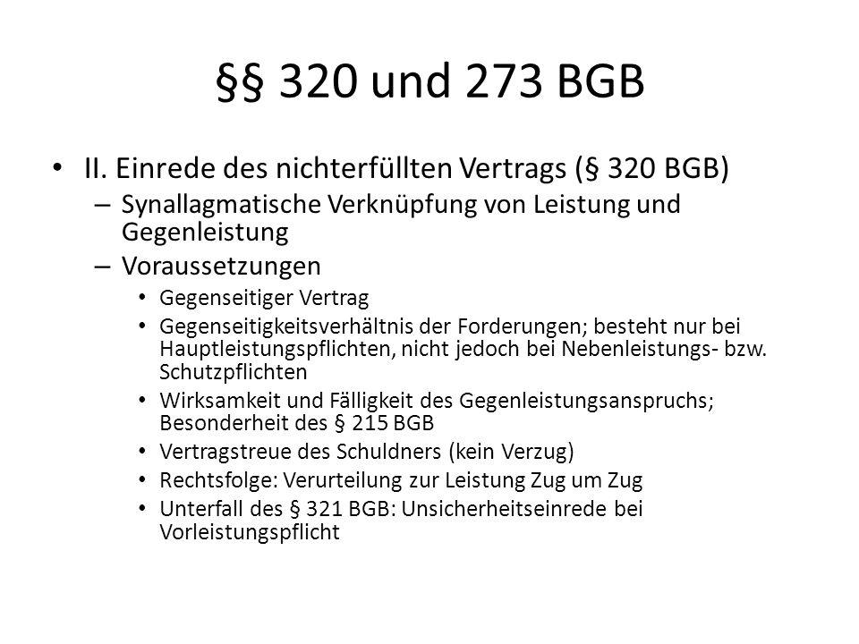 §§ 320 und 273 BGB II. Einrede des nichterfüllten Vertrags (§ 320 BGB) – Synallagmatische Verknüpfung von Leistung und Gegenleistung – Voraussetzungen