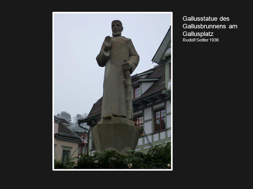 Gallusstatue des Gallusbrunnens am Gallusplatz Rudolf Seitter 1936