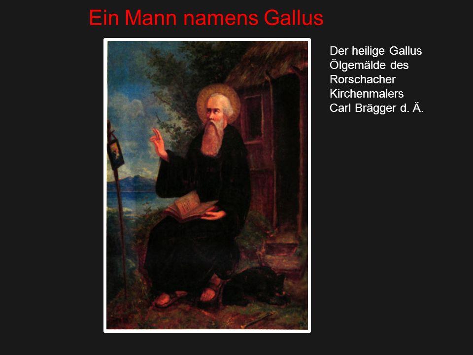Ein Mann namens Gallus Der heilige Gallus Ölgemälde des Rorschacher Kirchenmalers Carl Brägger d.