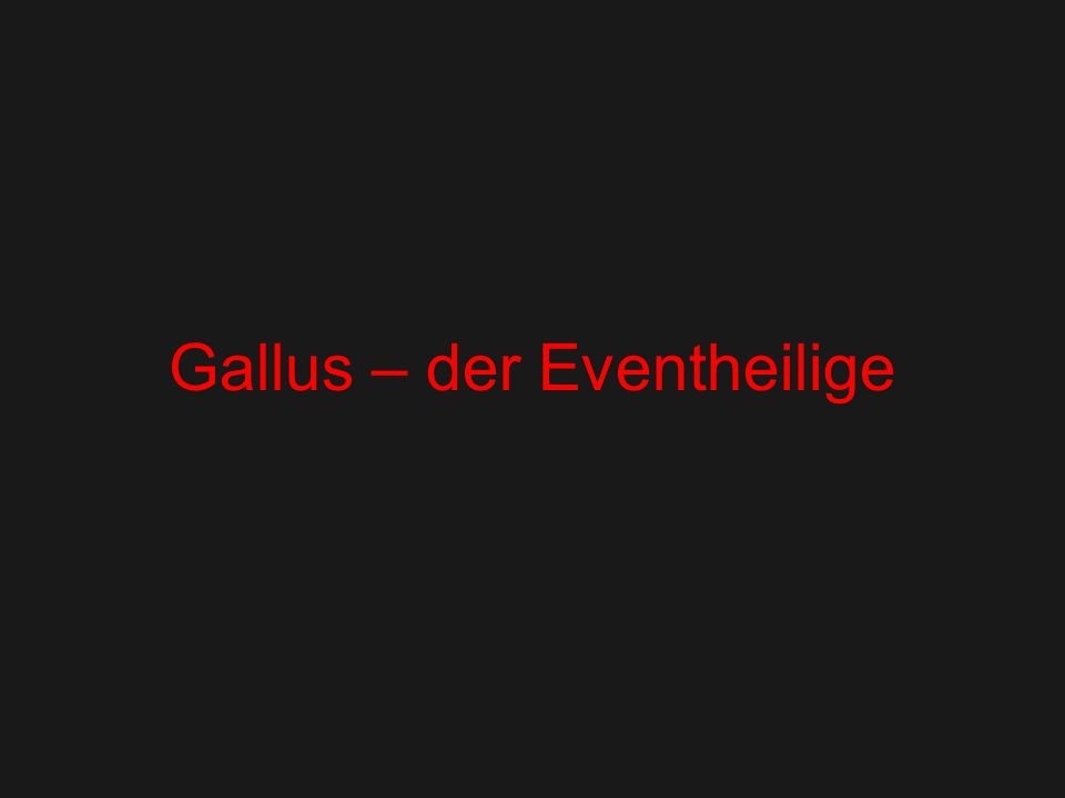 Gallus – der Eventheilige