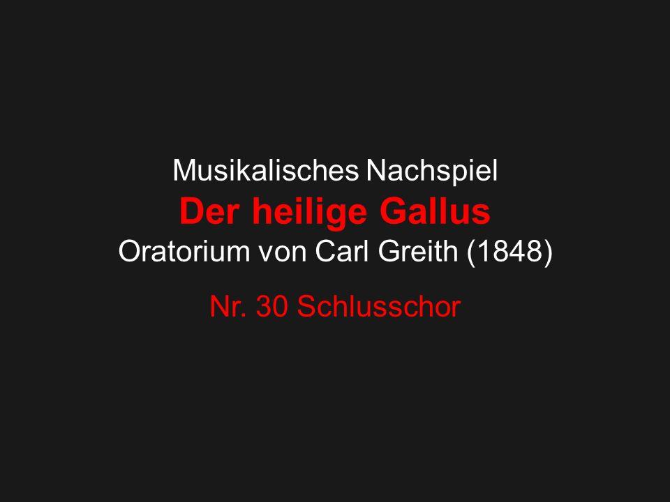 Musikalisches Nachspiel Der heilige Gallus Oratorium von Carl Greith (1848) Nr. 30 Schlusschor