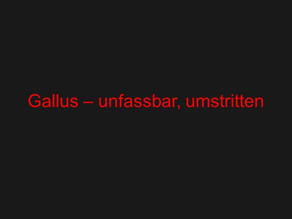 Gallus – die Fiktion