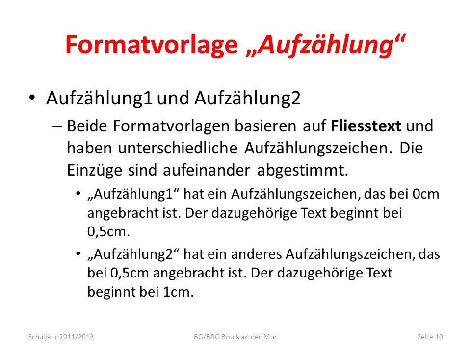 Formatvorlage Aufzählung Aufzählung1 und Aufzählung2 – Beide Formatvorlagen basieren auf Fliesstext und haben unterschiedliche Aufzählungszeichen. Die