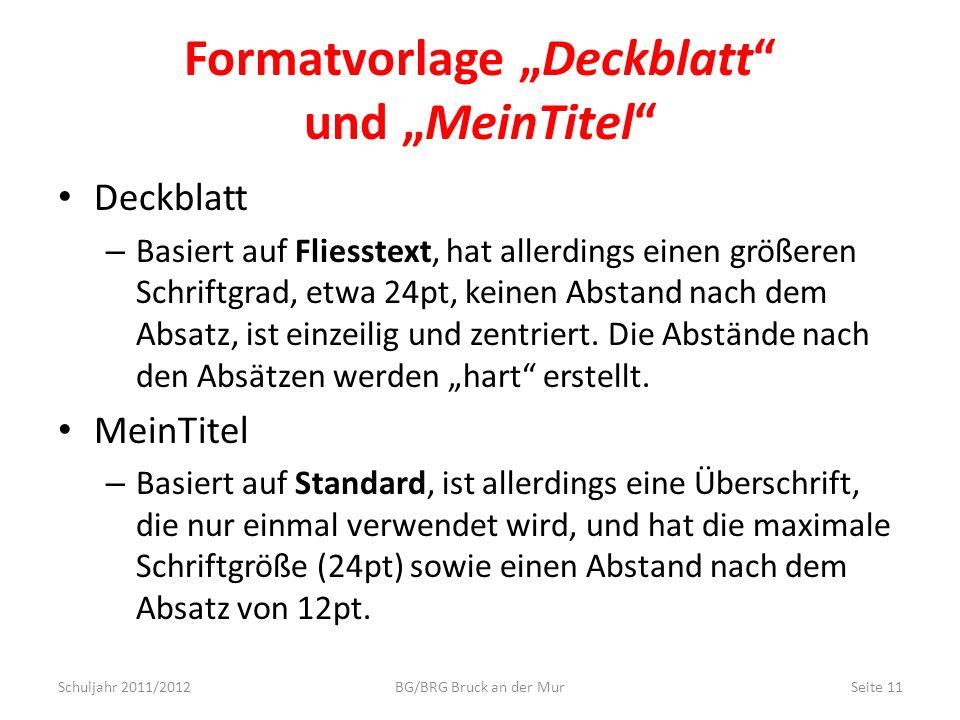 Formatvorlage Deckblatt und MeinTitel Deckblatt – Basiert auf Fliesstext, hat allerdings einen größeren Schriftgrad, etwa 24pt, keinen Abstand nach de
