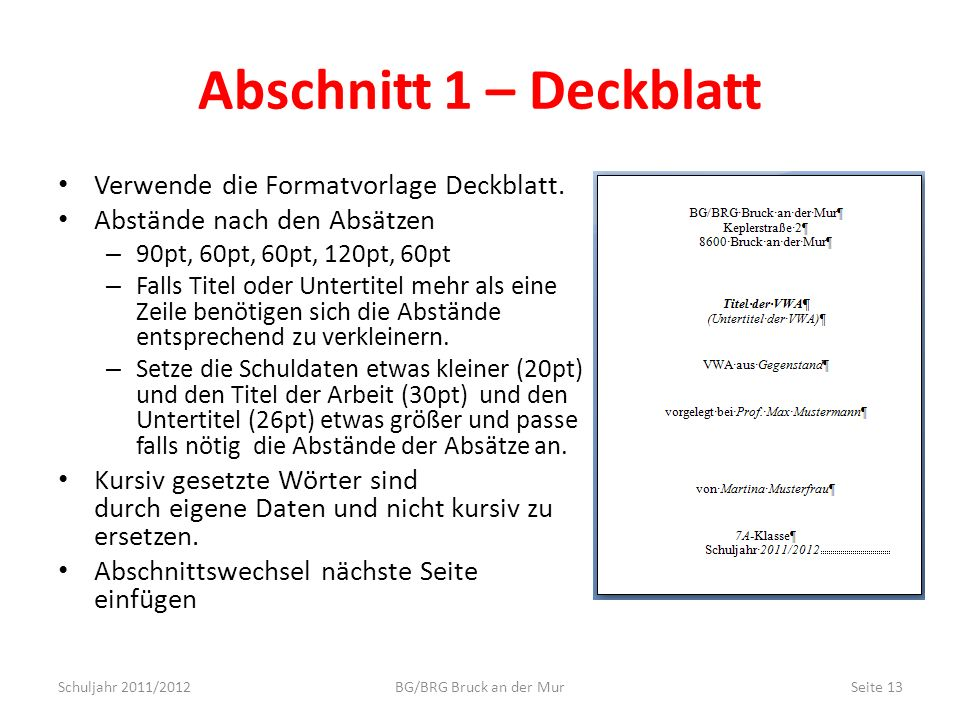 Abschnitt 1 – Deckblatt Verwende die Formatvorlage Deckblatt. Abstände nach den Absätzen – 90pt, 60pt, 60pt, 120pt, 60pt – Falls Titel oder Untertitel