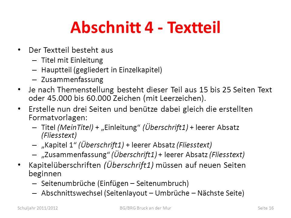 Abschnitt 4 - Textteil Der Textteil besteht aus – Titel mit Einleitung – Hauptteil (gegliedert in Einzelkapitel) – Zusammenfassung Je nach Themenstell