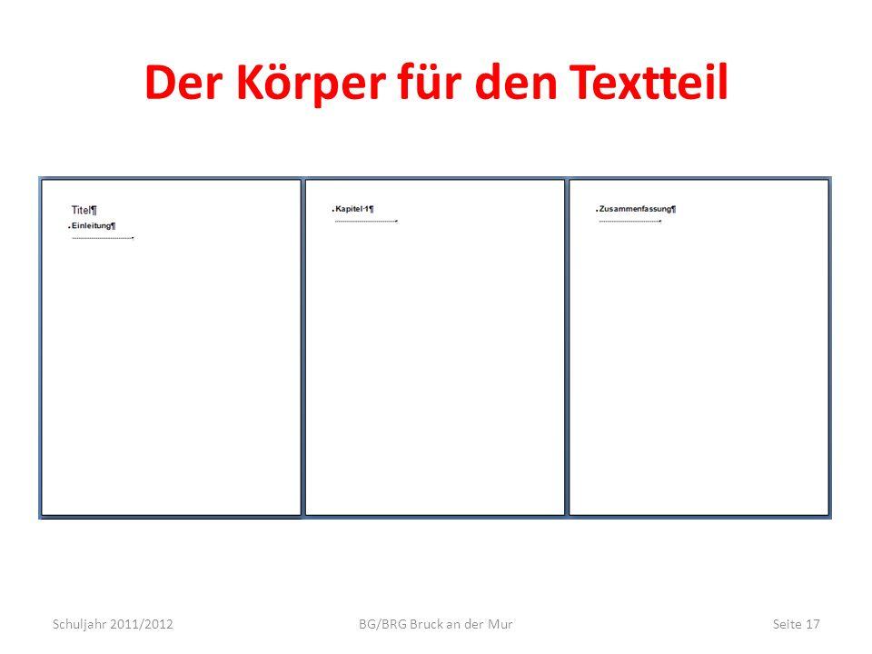 Der Körper für den Textteil Schuljahr 2011/2012BG/BRG Bruck an der MurSeite 17