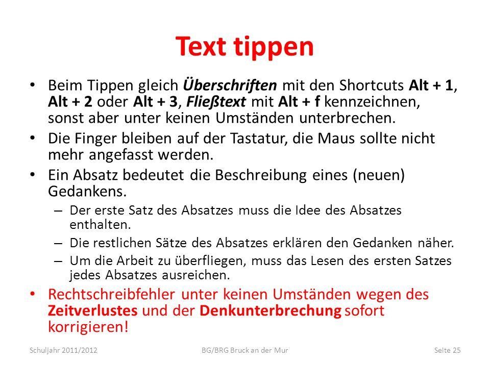 Text tippen Beim Tippen gleich Überschriften mit den Shortcuts Alt + 1, Alt + 2 oder Alt + 3, Fließtext mit Alt + f kennzeichnen, sonst aber unter kei