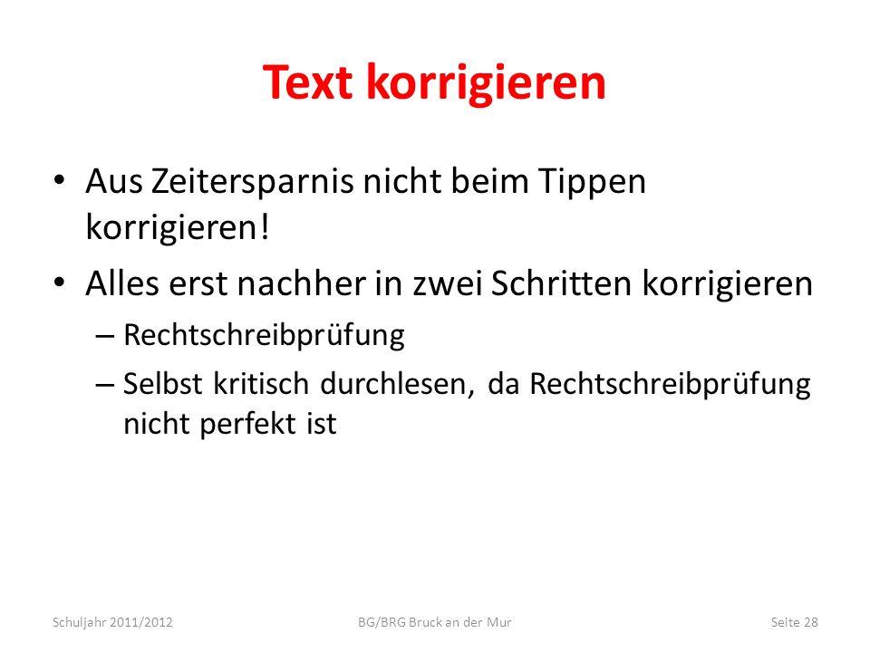 Text korrigieren Aus Zeitersparnis nicht beim Tippen korrigieren! Alles erst nachher in zwei Schritten korrigieren – Rechtschreibprüfung – Selbst krit