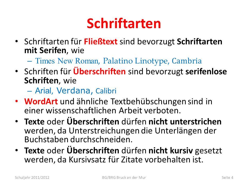 Abschnitt 3 - Inhaltsverzeichnis Die Überschrift Inhaltsverzeichnis ist hart wie eine Überschrift1 zu formatieren (Format übertragen!) Abschnittswechsel nächste Seite Schuljahr 2011/2012BG/BRG Bruck an der MurSeite 15