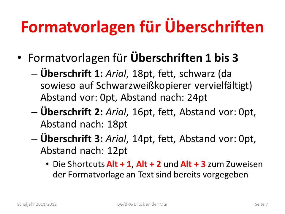 Formatvorlagen für Überschriften Formatvorlagen für Überschriften 1 bis 3 – Überschrift 1: Arial, 18pt, fett, schwarz (da sowieso auf Schwarzweißkopie