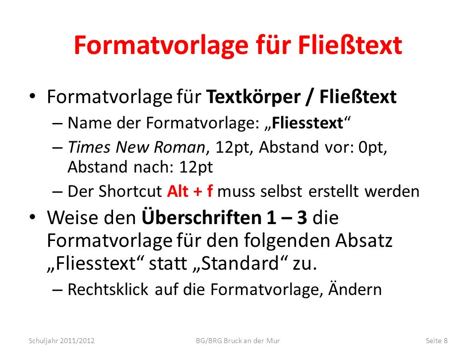 Formatvorlage für Fließtext Formatvorlage für Textkörper / Fließtext – Name der Formatvorlage: Fliesstext – Times New Roman, 12pt, Abstand vor: 0pt, A