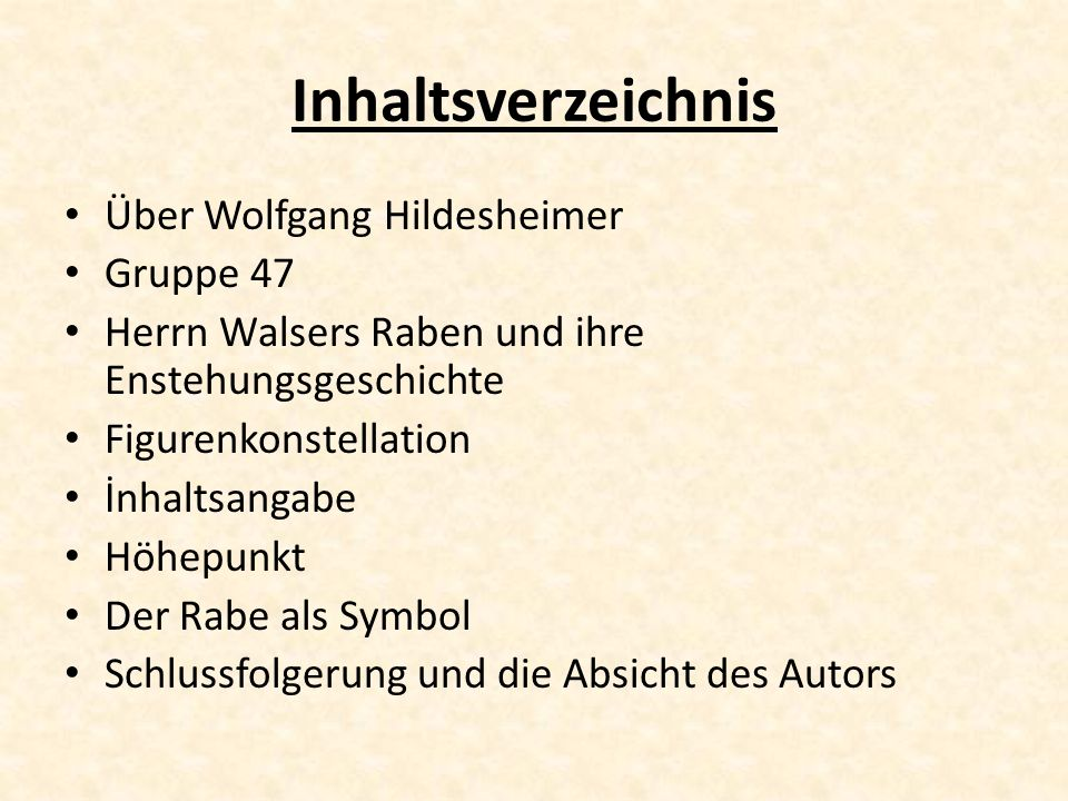 Inhaltsverzeichnis Über Wolfgang Hildesheimer Gruppe 47 Herrn Walsers Raben und ihre Enstehungsgeschichte Figurenkonstellation İnhaltsangabe Höhepunkt