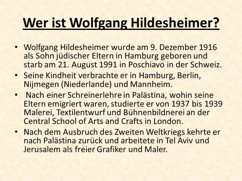 Wer ist Wolfgang Hildesheimer? Wolfgang Hildesheimer wurde am 9. Dezember 1916 als Sohn jüdischer Eltern in Hamburg geboren und starb am 21. August 19