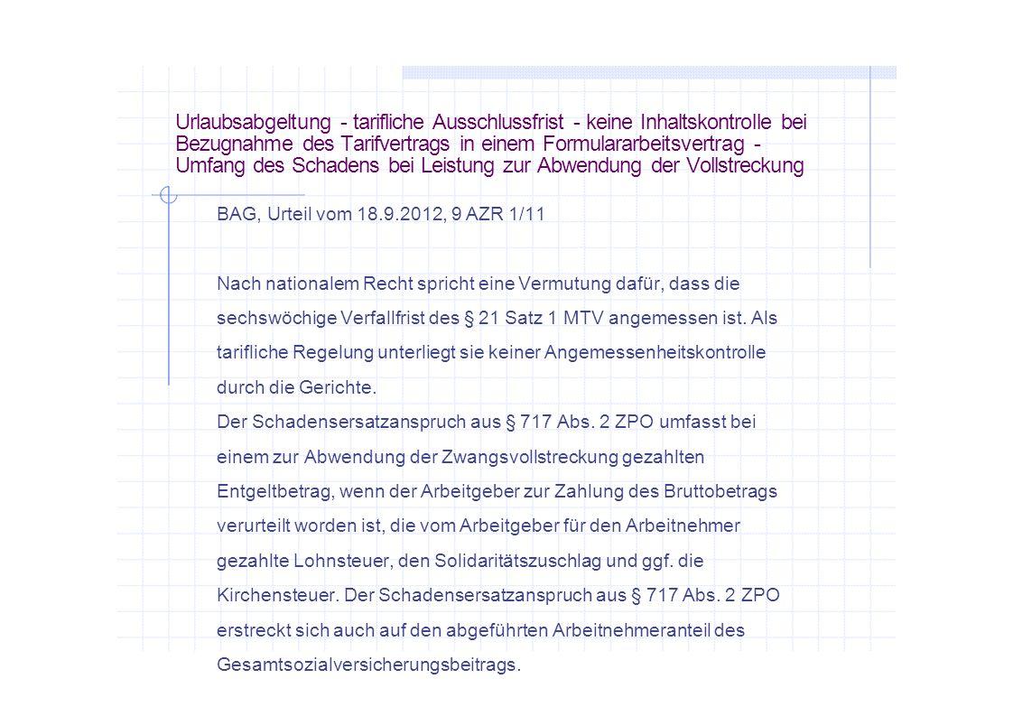 Urlaubsabgeltung - tarifliche Ausschlussfrist - keine Inhaltskontrolle bei Bezugnahme des Tarifvertrags in einem Formulararbeitsvertrag - Umfang des S