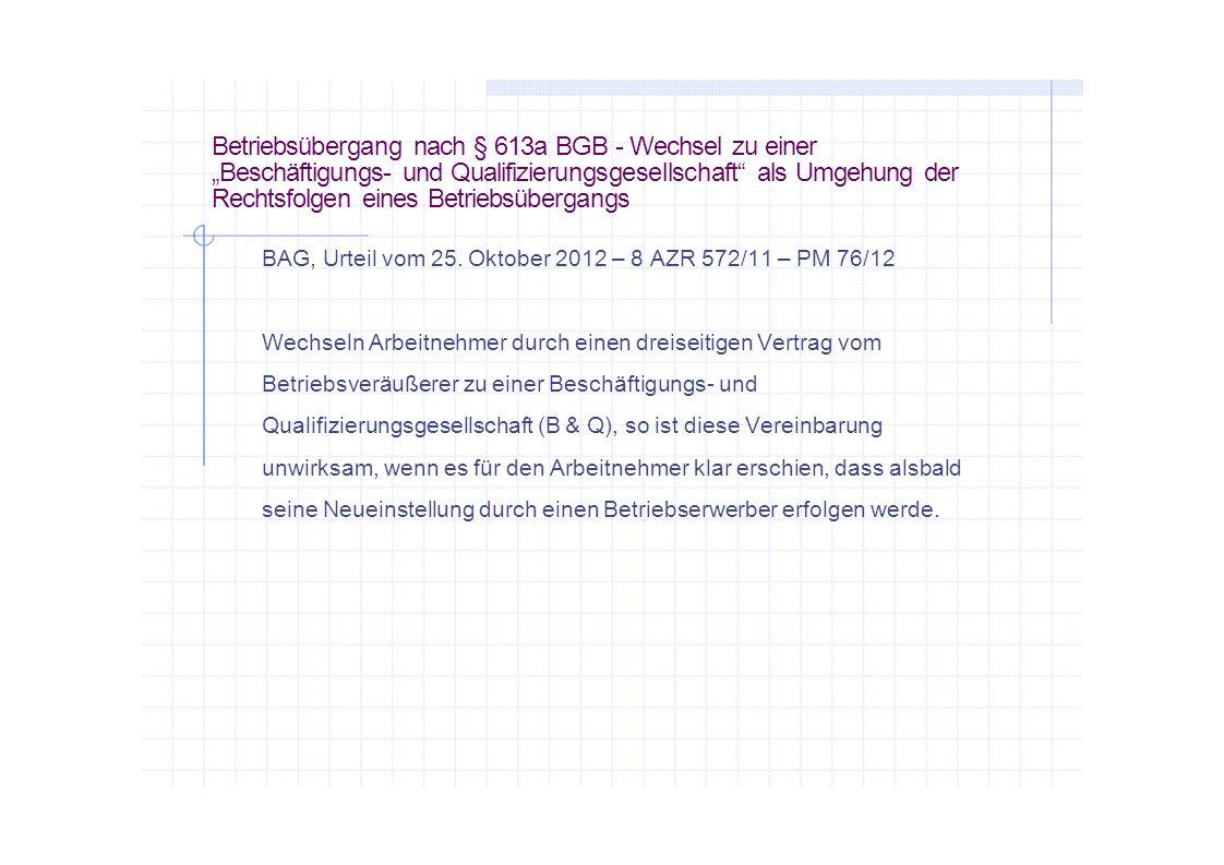 Betriebsübergang nach § 613a BGB - Wechsel zu einer Beschäftigungs- und Qualifizierungsgesellschaft als Umgehung der Rechtsfolgen eines Betriebsüberga