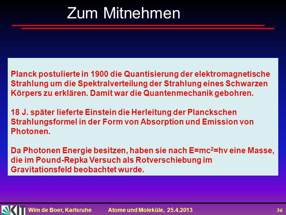 Wim de Boer, Karlsruhe Atome und Moleküle, 25.4.2013 35 Temperaturentwicklung des Universums